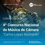 "Convocatoria Cuarto Concurso Nacional de Música de Cámara ""Carlos López Buchardo"""