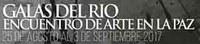 Galas del Rio, encuentro de arte en La Paz - 2017