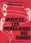 """""""Músicos: los mensajeros del sonido"""" por Mónica Cosachov"""