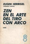 """Zen en el arte del tiro con arco"" por E. Herrigel"