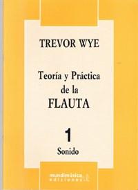 Teoría y práctica de la flauta, por T. Wye